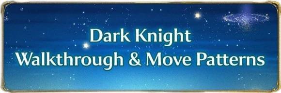 Dark Knight Walkthrough and Move Tells