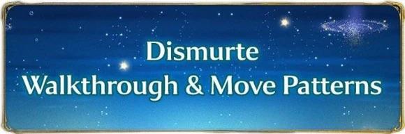 Dismurte Walkthrough and Move Patterns