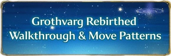 Grothvarg Rebirthed Walkthrough&MovePatterns
